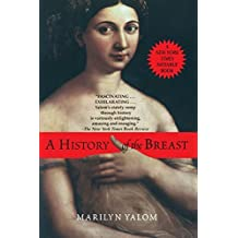 History of the Breast by Marilyn Yalom (1998-03-31)