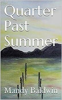 Quarter Past Summer (English Edition) di [Baldwin, Mandy]