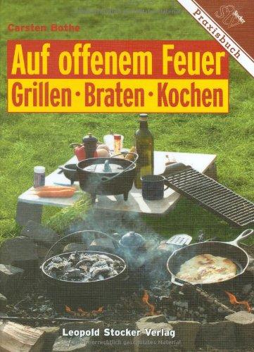 Auf offenem Feuer Grillen, Braten, Kochen (Kochen Feuer Offenen)