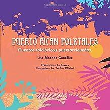 Puerto Rican Folktales: Cuentos Folcloricos Puertorriquenos