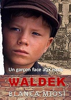 WALDEK: Un garçon face aux nazis par [MIOSI, BLANCA]