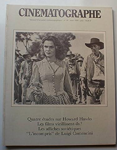 CINEMATOGRAPHE [No 36] du 01/03/1978 - QUATRE ETUDES SUR HOWARD HAWKS - LES FILMS VIEILLISSENT-ILS - LES AFFICHES SOVIETIQUES - L'INCOMPRIS - DE LUIGI COMENCINI.