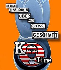 K-Time - Kleine Geschichten über das große Geschäft von [Baratz, Mike]