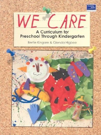 We Care: A Curriculum for Preschool Through Kindergarten, Grades PreK-K: Teacher Resource by Kingore (2002-11-01)