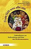 Gott lädt uns alle ein: Gottesdienste zur Vorbereitung und Feier der Erstkommunion