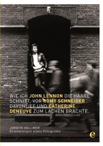 Wie ich John Lennon die Haare schnitt, vor Romy Schneider davonlief und Catherine Deneuve zum Lachen brachte: Erinnerungen eines Fotografen - Die Beatles-videos