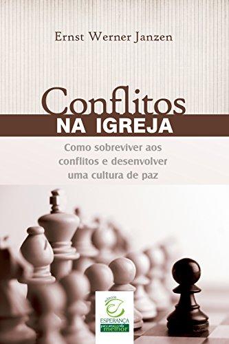 Conflitos na Igreja: Como sobreviver aos conflitos e desenvolver uma cultura de paz (Portuguese Edition) por Ernst Werner Janzen