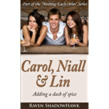Carol, Niall & Lin (Meeting Each Other Book 2)
