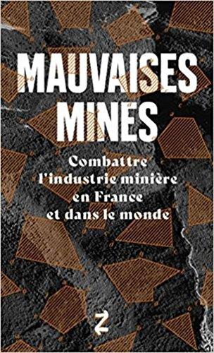 Mauvaises mines : Combattre l'industrie minière en France et dans le monde