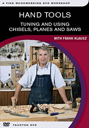 Hand Tools: Tuning and Using Chisels, Planes and Saws (Fine Woodworking DVD Workshop)