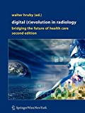 Digital (R)Evolution in Radiology: Bridging the Future of Health Care