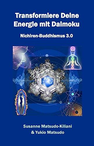 Transformiere Deine Energie mit Daimoku: Nichiren-Buddhismus 3.0 - Harry Dr., Potter