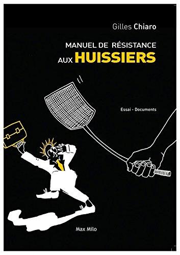 Manuel de résistance aux huissiers par Gilles Chiaro