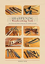 Sharpening Woodworking Tools: How to Achieve the Sharpest Cutting Edges with Traditional Techniques