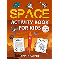 Space Activity Book For Kids Ages 7-9: The Ultimate Outer Space Activity Gift Book For Boys and Girls To Enjoy Learning, Coloring, Mazes, Dot to Dot, Puzzles, Word Search and More!
