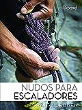 Nudos para escaladores (Manuales (desnivel))