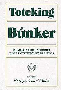 Búnker : Memorias de encierro, rimas y tiburones blancos. par  Toteking
