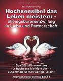 Hochsensibel das Leben meistern - alleingeborener Zwilling in Liebe und Partnerschaft: Bewusstsein erweitern für…