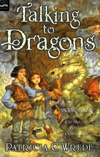 Talking to Dragons: The Enchanted Forest Chronicles, Book Four: 4 (Enchanted Forest Chronicles (Paperback)) por Patricia C Wrede