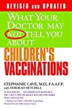 What Your Doctor May Not Tell You About(TM) Children's Vaccinations