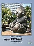 Thaimaa - Pattaya Lomakaupunki: Valokuvakirja