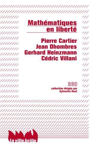 Mathématiques en liberté : Liberté, réalité, responsabilité par Cédric Villani