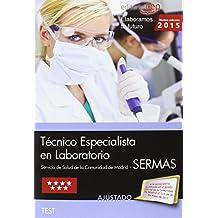 Técnico Especialista en Laboratorio Servicio de Salud de la Comunidad de Madrid (SERMAS).