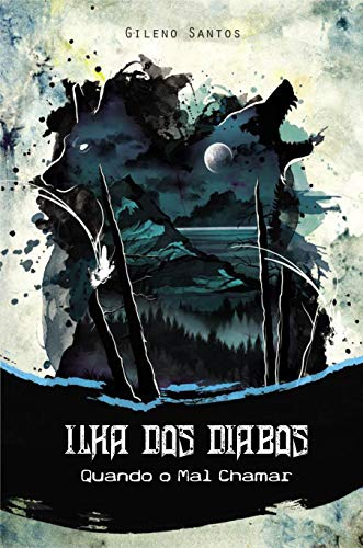 Ilha dos Diabos: Quando o Mal Chamar (Portuguese Edition)