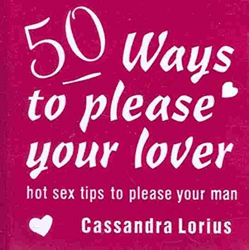 [(50 Ways to Please Your Lover)] [By (author) Cassandra Lorius] published on (January, 2010)