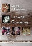 Atlas de Dentisterie du Lapin de Compagnie