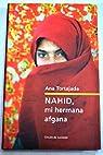 Nahid, mi hermana afgana par Tortajada