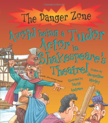 Avoid being a Tudor actor in Shakespeare's theatre!
