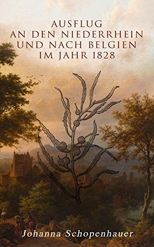 Ausflug an den Niederrhein und nach Belgien im Jahr 1828 (Vollständige Ausgabe)