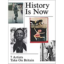History is Now: 7 Artists Take on Britain