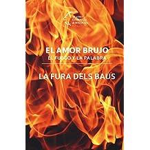 El amor brujo. El fuego e la palabra. La Fura dels Baus (Monografie d'opera)
