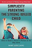 Best Books For Strong Willed Children - Simplicity Parenting the Strong-Willed Child: How to Raise Review