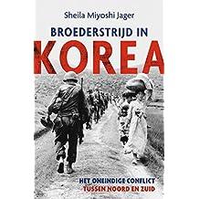 Broederstrijd in Korea: Het oneindige conflict tussen Noord en Zuid