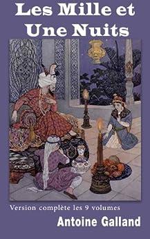 Les milles et une nuits (Version Intégrale: 9 tomes) par [Galland, Antoine]