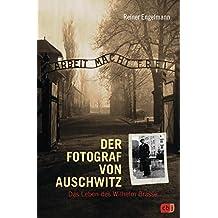 Der Fotograf von Auschwitz: Das Leben des Wilhelm Brasse