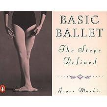 Basic Ballet: The Steps Defined (Penguin Handbooks)
