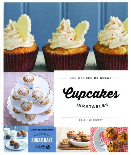 Cupcakes inratables - Les délices de Solar par Delphine BRUNET