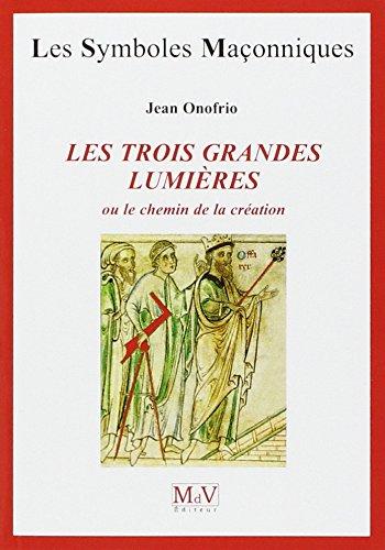 Les trois grandes lumières ou le chemin de la création par Jean Onofrio