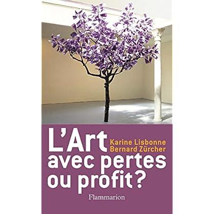 L'Art, avec pertes ou profit ? (ESSAIS (PBL))