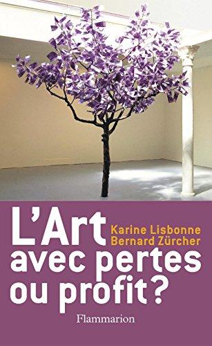 L'Art, avec pertes ou profit ? (ESSAIS (PBL)) par Bernard Zurcher
