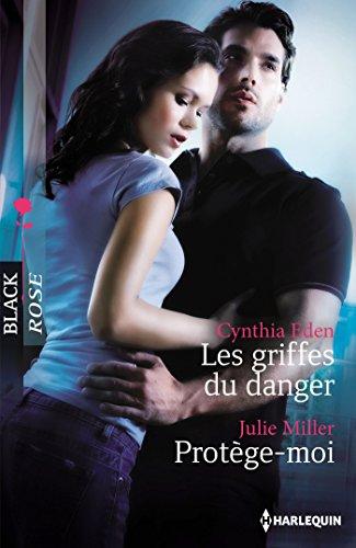 Les griffes du danger - Protège-moi (Black Rose) par Cynthia Eden