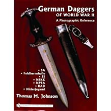 German Daggers of World War II - A Photographic Reference: Volume 2 - Sa Feldherrnhalle SS Nskk Npea Rad Hitlerjugend
