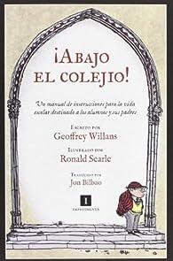 ¡Abajo El Colejio! par Geoffrey Willans