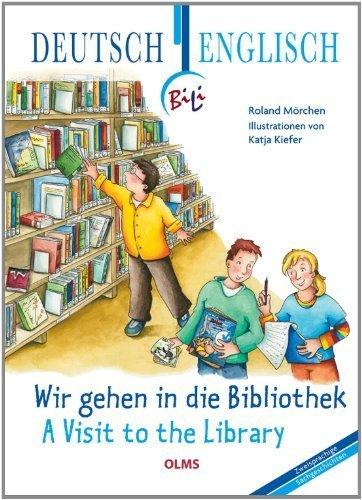 Wir gehen in die Bibliothek - A Visit to the Library by Mörchen, Roland (2010) Hardcover