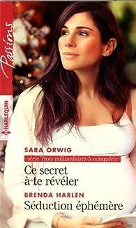 Ce secret à te révéler - Séduction éphémère par Sara Orwig