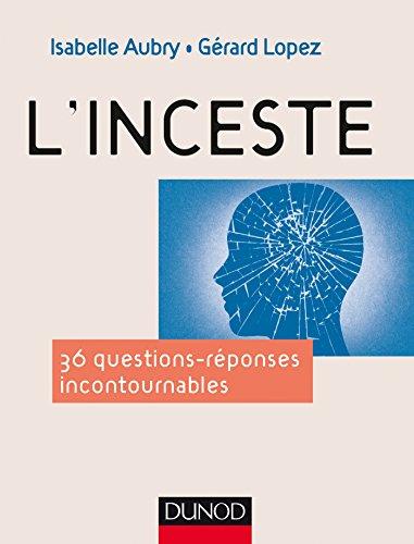 L'inceste - 36 questions incontournables par Isabelle Aubry, Gérard Lopez